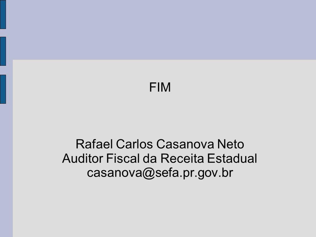 Rafael Carlos Casanova Neto Auditor Fiscal da Receita Estadual