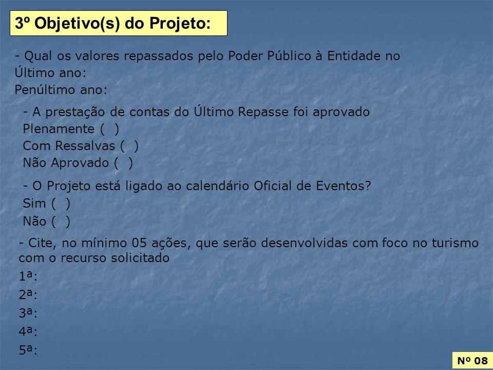3º Objetivo(s) do Projeto:
