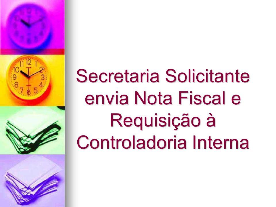 Secretaria Solicitante envia Nota Fiscal e Requisição à Controladoria Interna