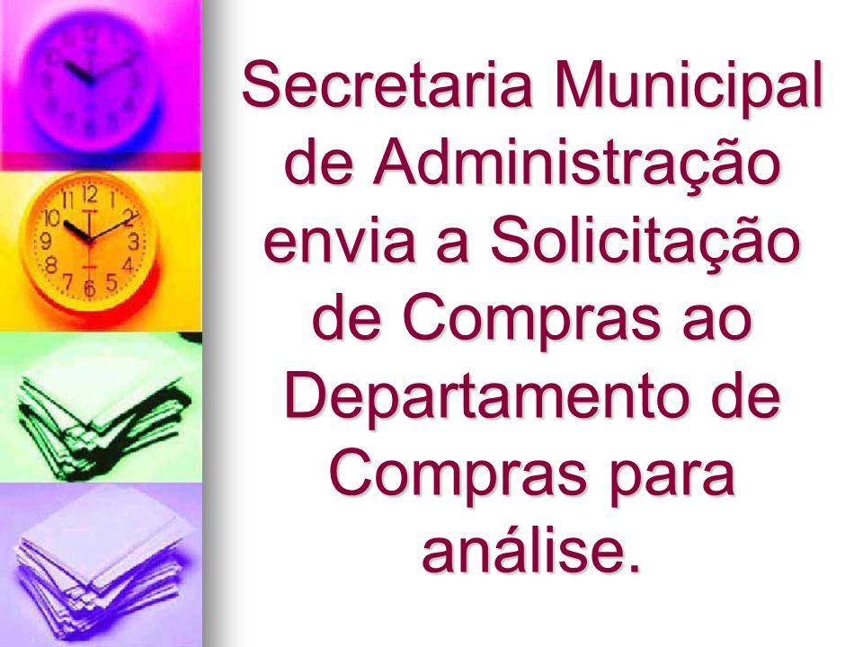 Secretaria Municipal de Administração envia a Solicitação de Compras ao Departamento de Compras para análise.