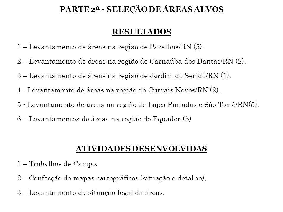 PARTE 2ª - SELEÇÃO DE ÁREAS ALVOS ATIVIDADES DESENVOLVIDAS