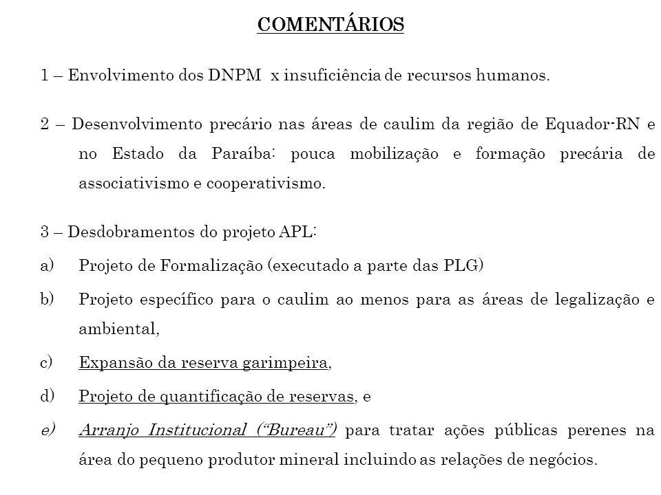COMENTÁRIOS 1 – Envolvimento dos DNPM x insuficiência de recursos humanos.
