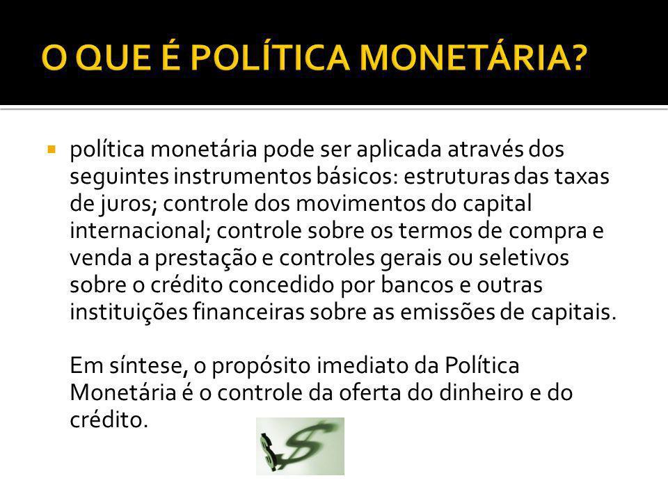 O QUE É POLÍTICA MONETÁRIA