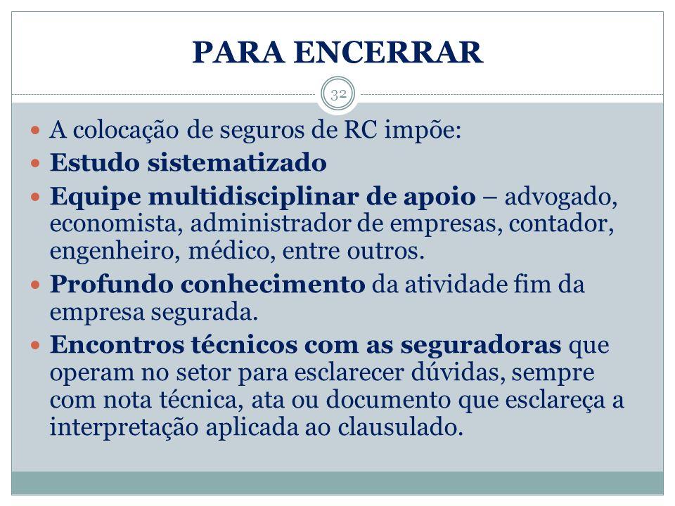 PARA ENCERRAR A colocação de seguros de RC impõe: Estudo sistematizado