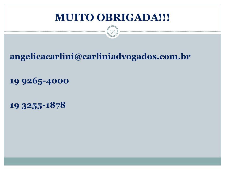 MUITO OBRIGADA!!! angelicacarlini@carliniadvogados.com.br 19 9265-4000