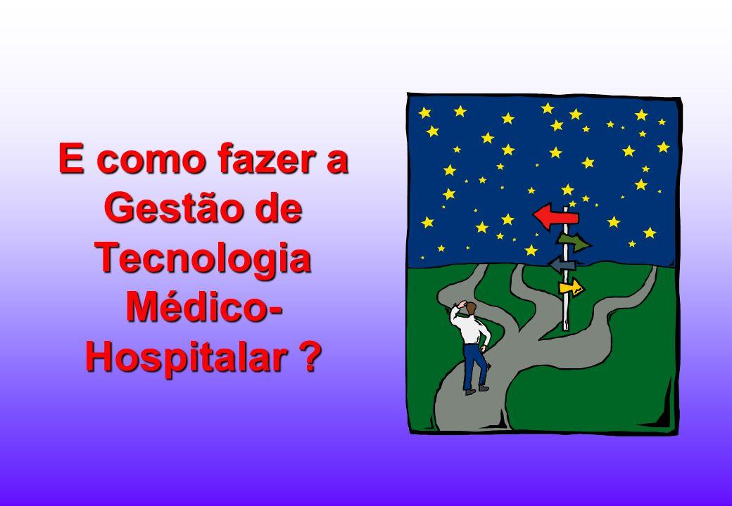 E como fazer a Gestão de Tecnologia Médico-Hospitalar