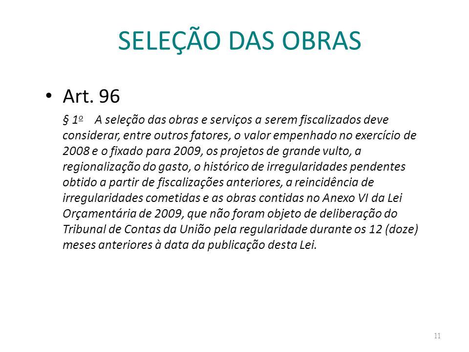 SELEÇÃO DAS OBRAS Art. 96.