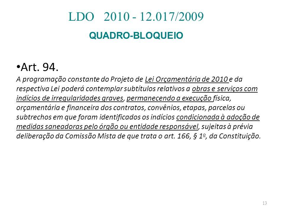 LDO 2010 - 12.017/2009 Art. 94. QUADRO-BLOQUEIO