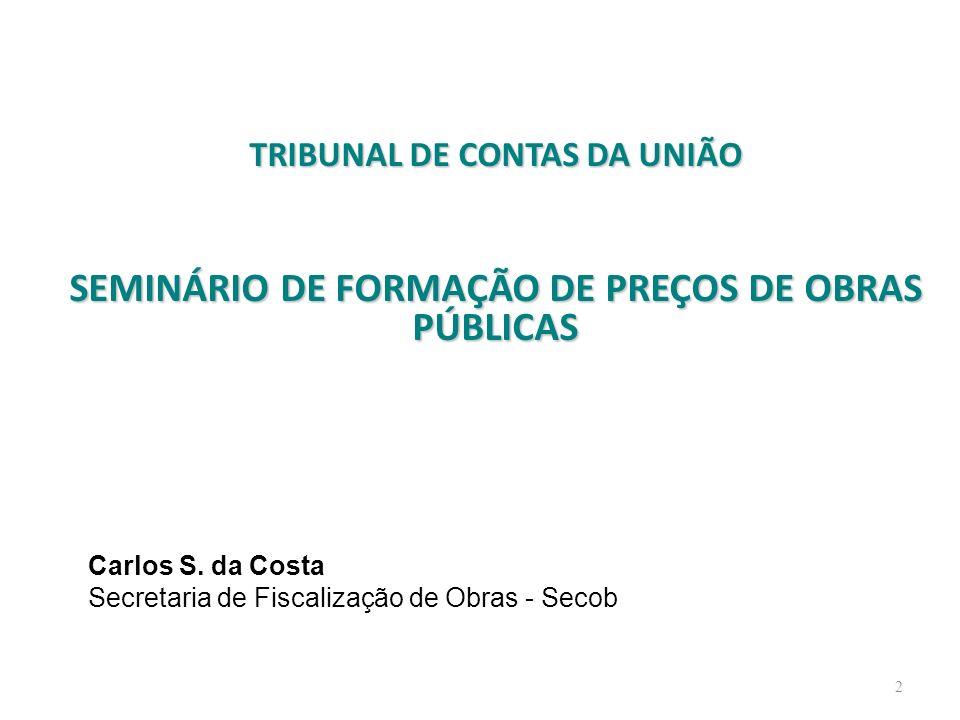 SEMINÁRIO DE FORMAÇÃO DE PREÇOS DE OBRAS PÚBLICAS