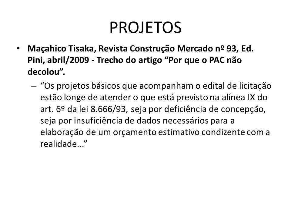 PROJETOS Maçahico Tisaka, Revista Construção Mercado nº 93, Ed. Pini, abril/2009 - Trecho do artigo Por que o PAC não decolou .
