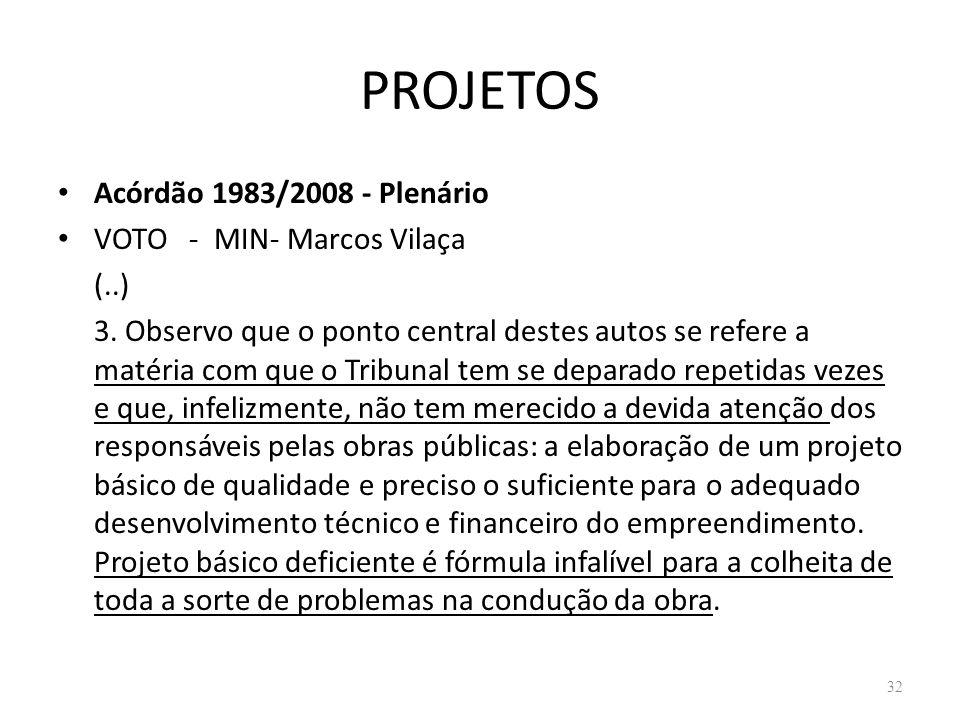 PROJETOS Acórdão 1983/2008 - Plenário VOTO - MIN- Marcos Vilaça (..)