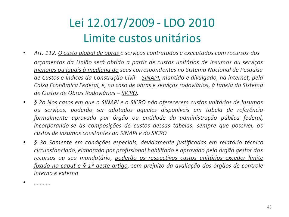 Lei 12.017/2009 - LDO 2010 Limite custos unitários