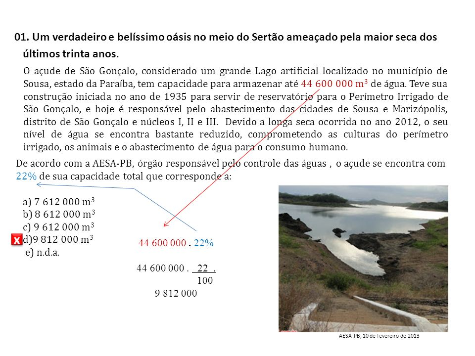 01. Um verdadeiro e belíssimo oásis no meio do Sertão ameaçado pela maior seca dos últimos trinta anos.