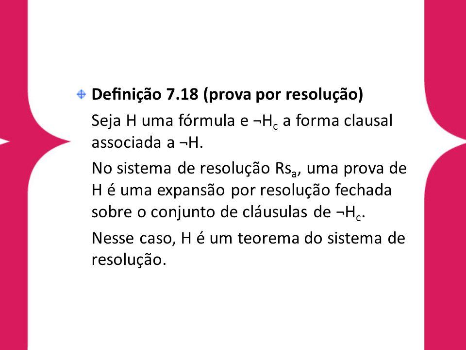 Definição 7.18 (prova por resolução)