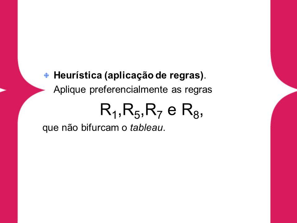 R1,R5,R7 e R8, Heurística (aplicação de regras).