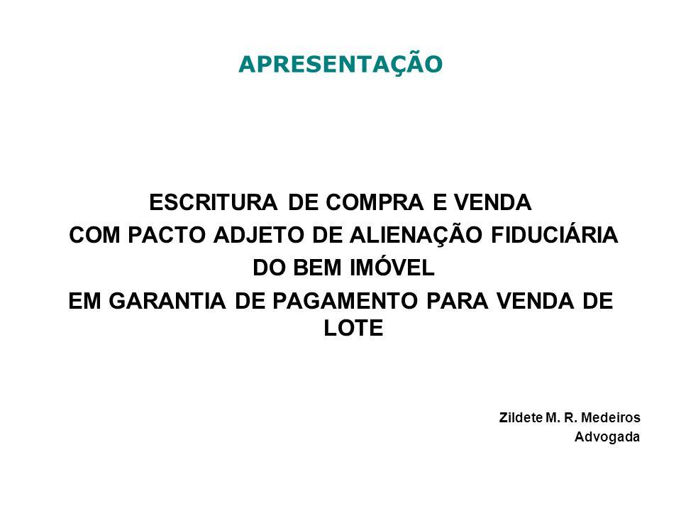 ESCRITURA DE COMPRA E VENDA COM PACTO ADJETO DE ALIENAÇÃO FIDUCIÁRIA