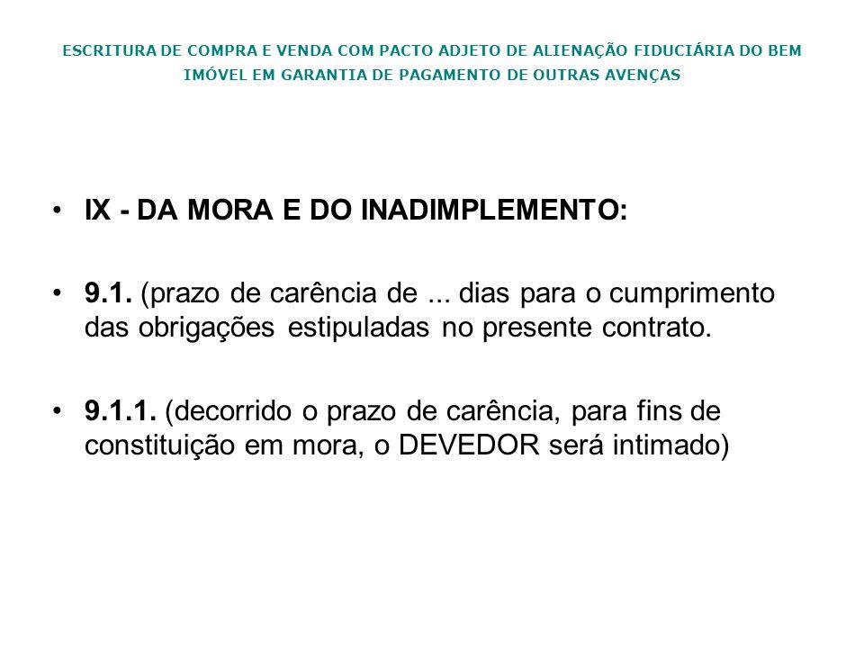 IX - DA MORA E DO INADIMPLEMENTO: