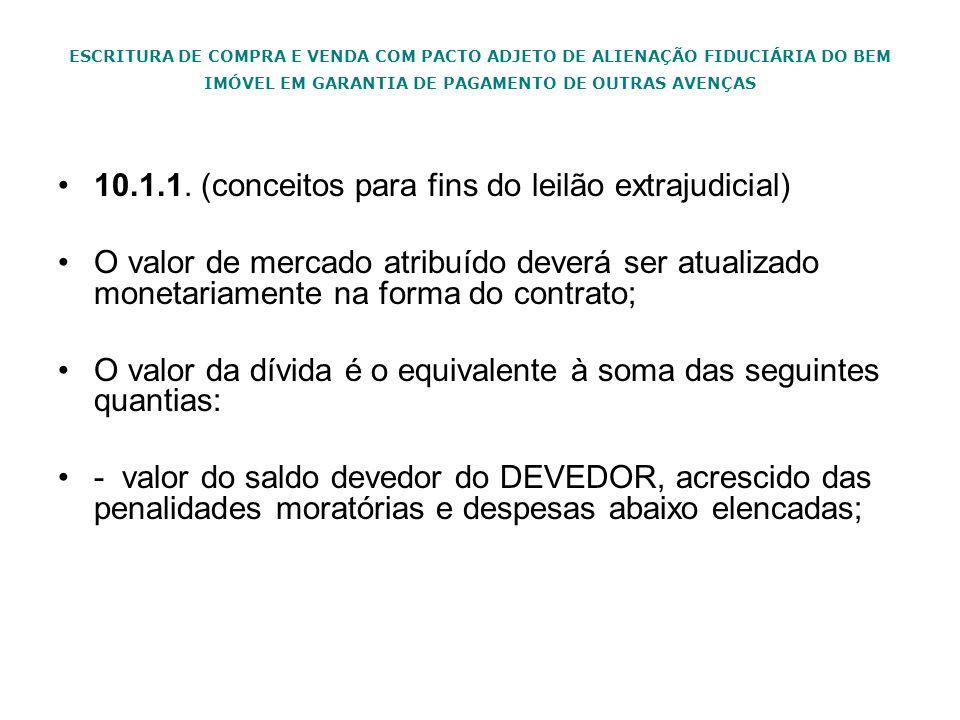 10.1.1. (conceitos para fins do leilão extrajudicial)