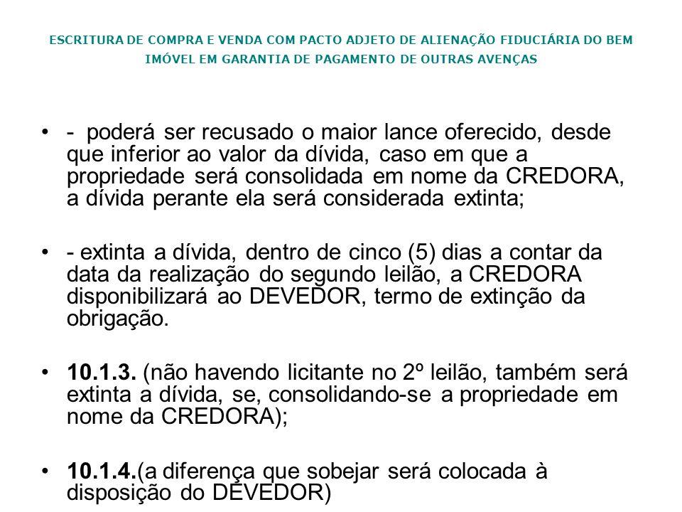 10.1.4.(a diferença que sobejar será colocada à disposição do DEVEDOR)