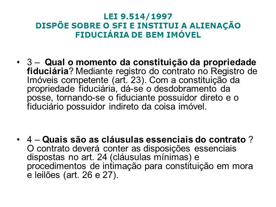 LEI 9.514/1997 DISPÕE SOBRE O SFI E INSTITUI A ALIENAÇÃO FIDUCIÁRIA DE BEM IMÓVEL