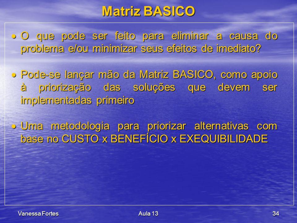 Matriz BASICO O que pode ser feito para eliminar a causa do problema e/ou minimizar seus efeitos de imediato