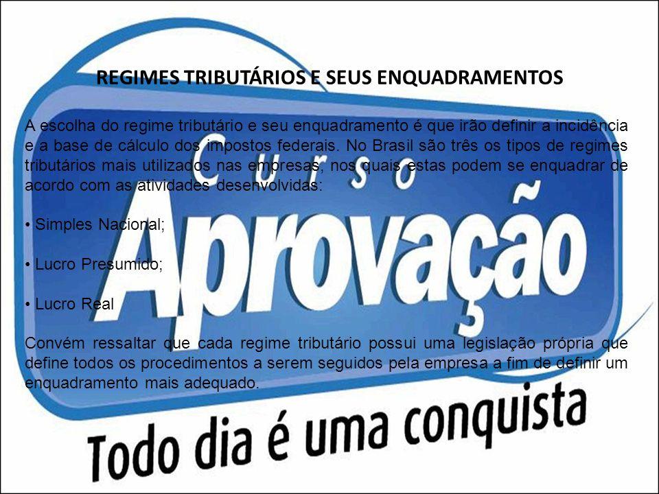 REGIMES TRIBUTÁRIOS E SEUS ENQUADRAMENTOS