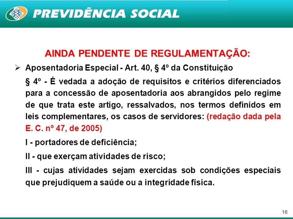 AINDA PENDENTE DE REGULAMENTAÇÃO: