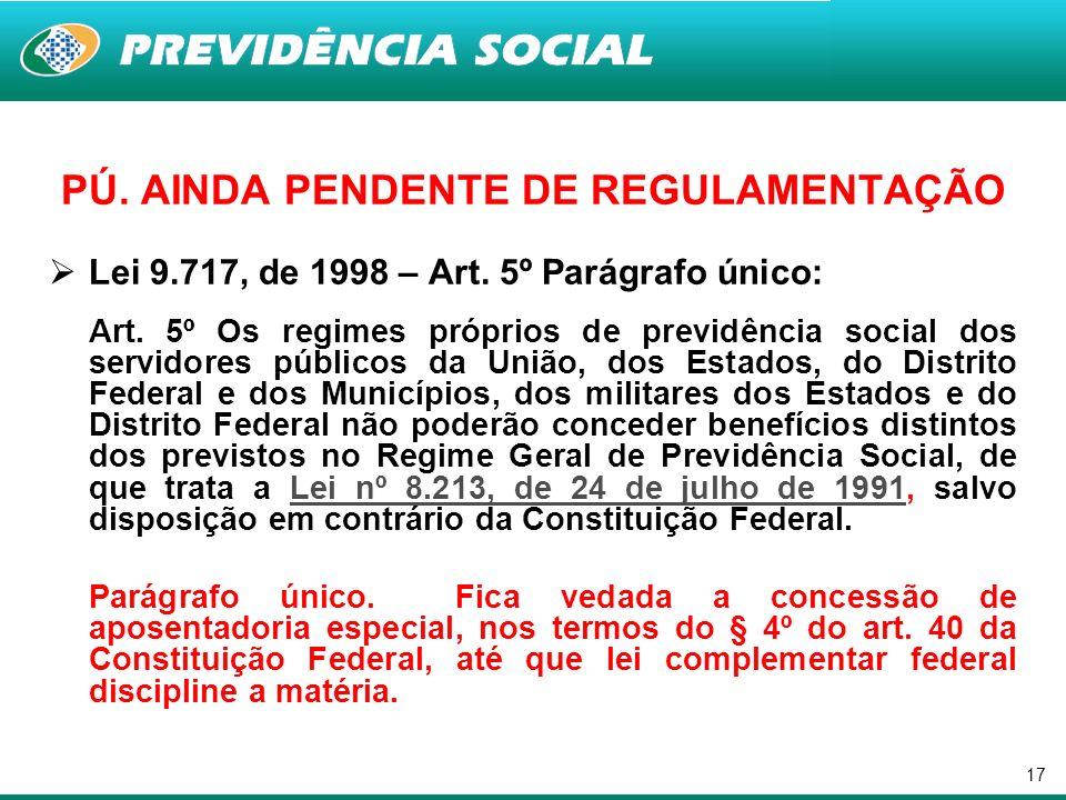 PÚ. AINDA PENDENTE DE REGULAMENTAÇÃO