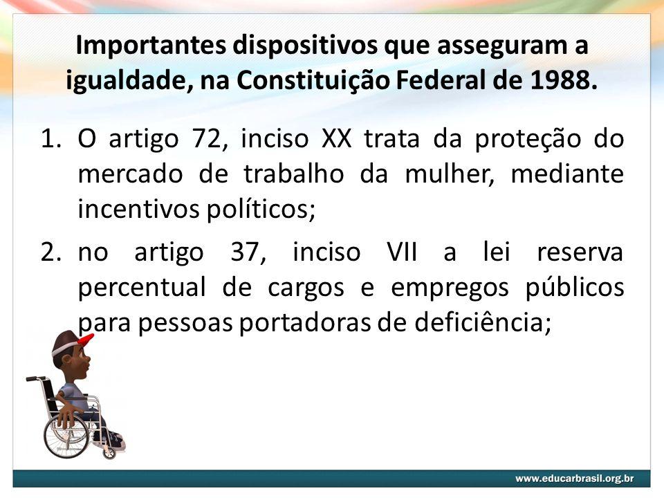Importantes dispositivos que asseguram a igualdade, na Constituição Federal de 1988.