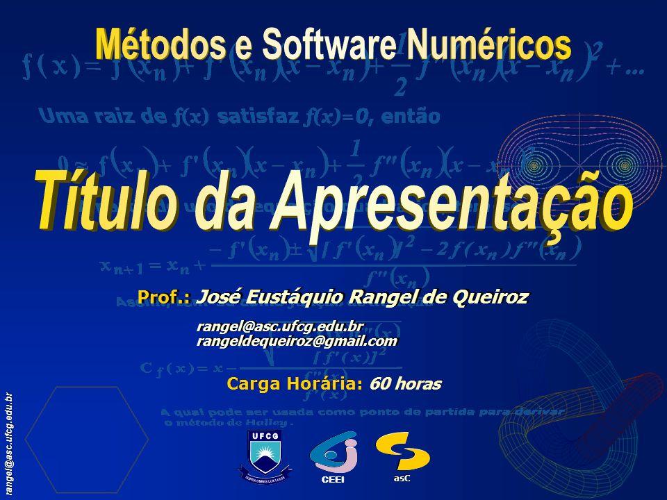 Métodos e Software Numéricos Título da Apresentação