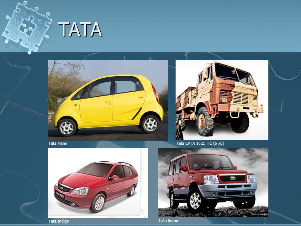 TATA Tata Nano Tata LPTA 1621 TC (6 x6) Tata Indigo Tata Sumo