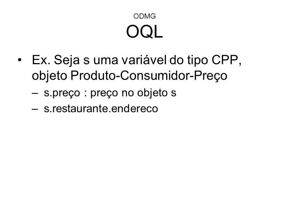 Ex. Seja s uma variável do tipo CPP, objeto Produto-Consumidor-Preço