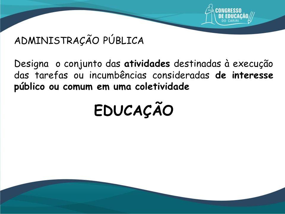 EDUCAÇÃO ADMINISTRAÇÃO PÚBLICA
