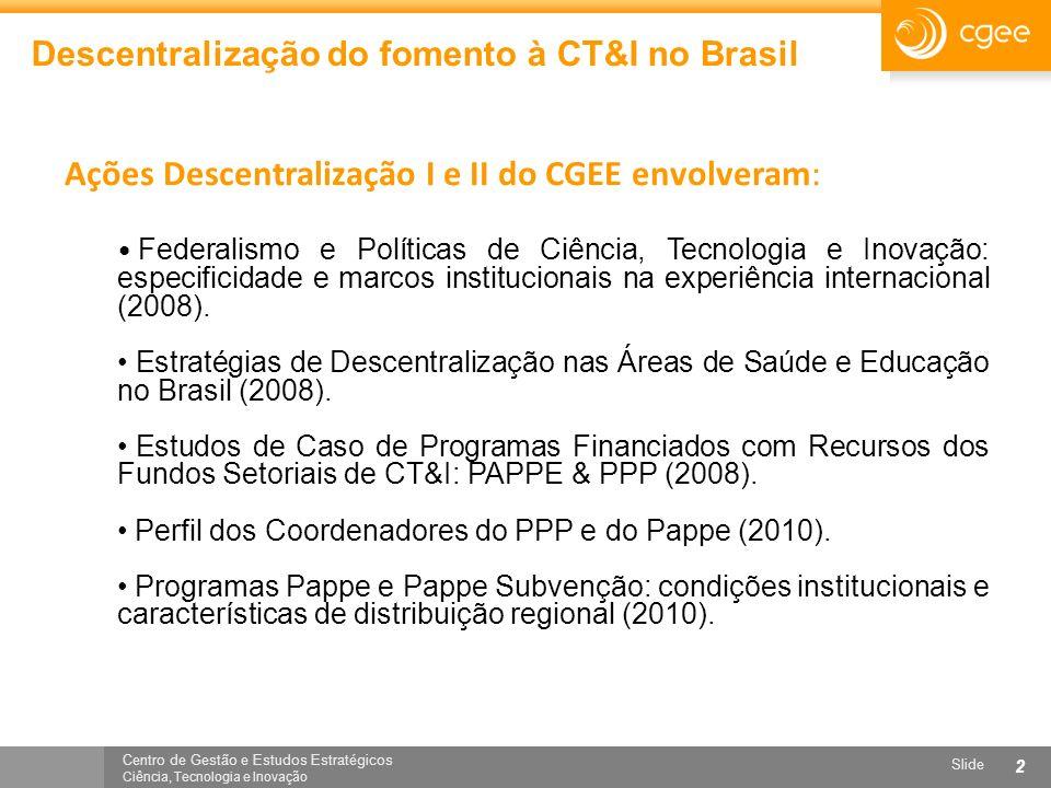 Ações Descentralização I e II do CGEE envolveram: