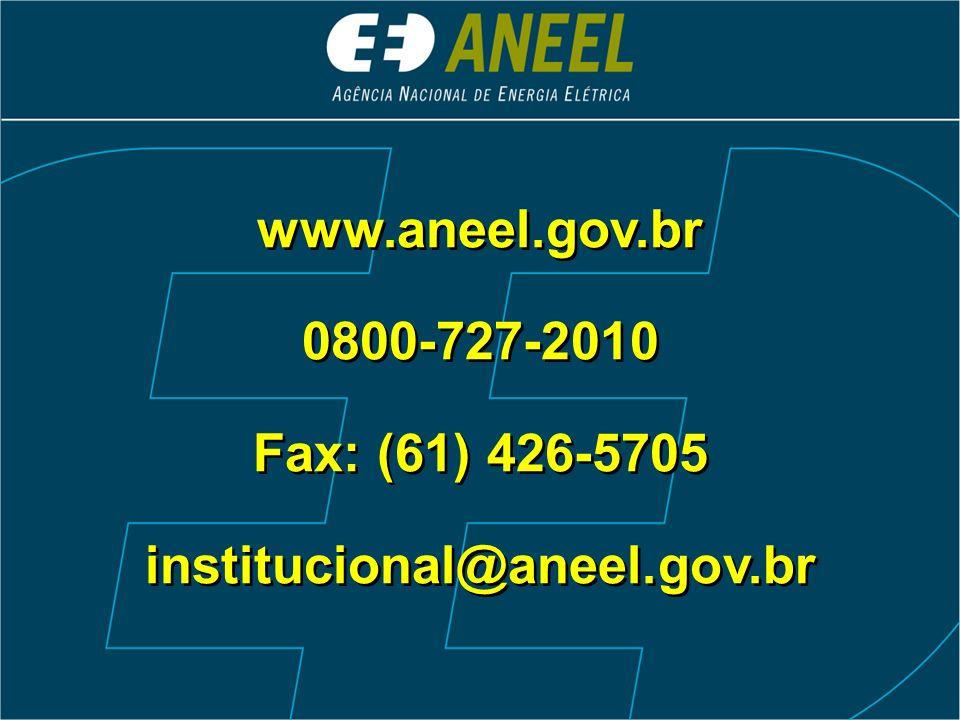 www.aneel.gov.br 0800-727-2010 Fax: (61) 426-5705 institucional@aneel.gov.br