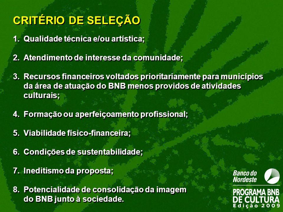 CRITÉRIO DE SELEÇÃO Qualidade técnica e/ou artística;