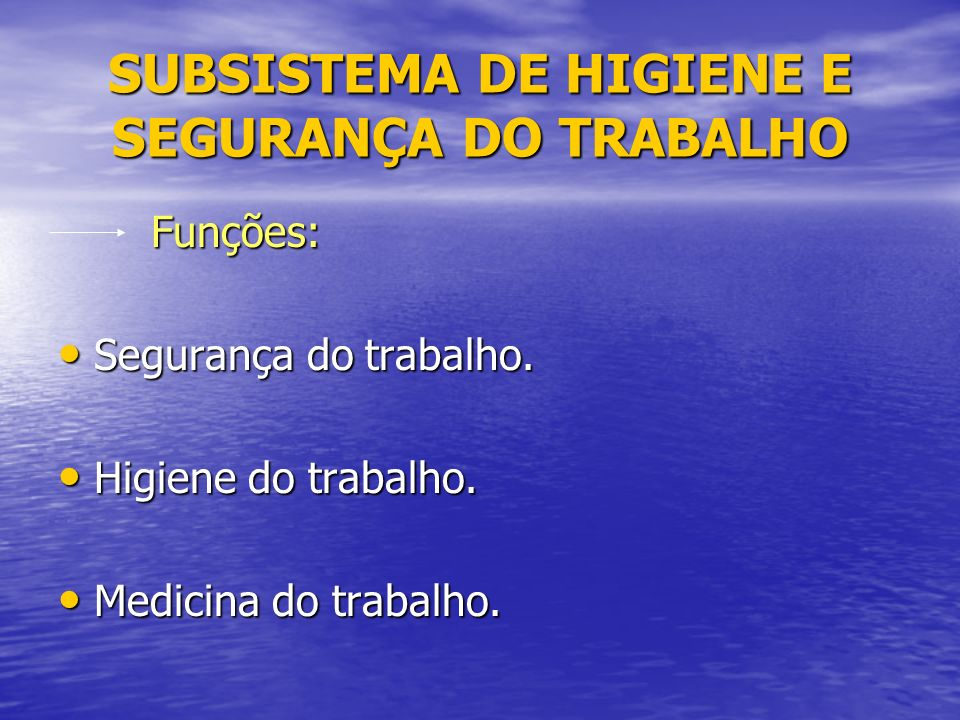SUBSISTEMA DE HIGIENE E SEGURANÇA DO TRABALHO
