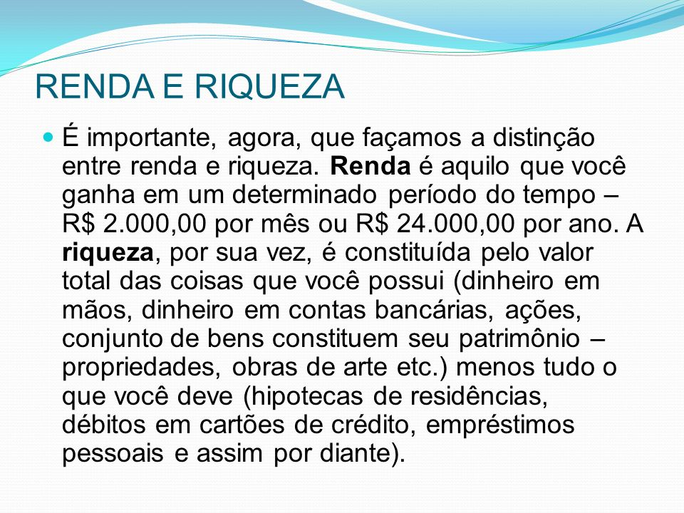 RENDA E RIQUEZA