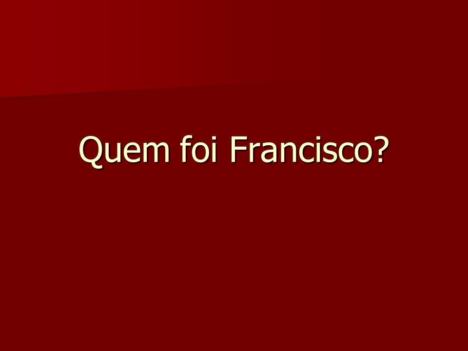 Quem foi Francisco