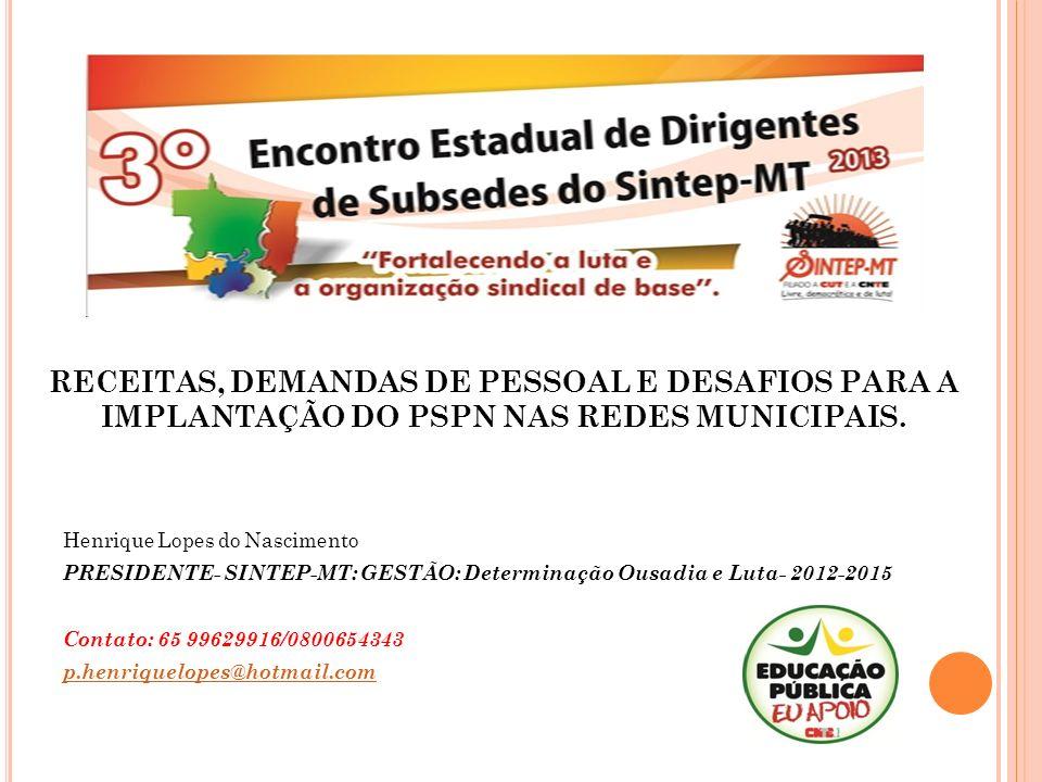 RECEITAS, DEMANDAS DE PESSOAL E DESAFIOS PARA A IMPLANTAÇÃO DO PSPN NAS REDES MUNICIPAIS.