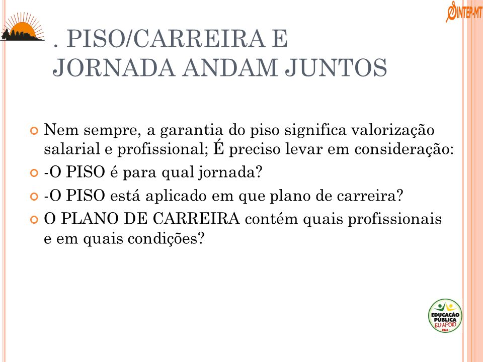 . PISO/CARREIRA E JORNADA ANDAM JUNTOS