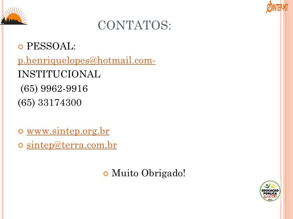 CONTATOS: PESSOAL: p.henriquelopes@hotmail.com- INSTITUCIONAL
