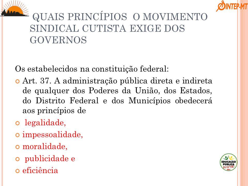 QUAIS PRINCÍPIOS O MOVIMENTO SINDICAL CUTISTA EXIGE DOS GOVERNOS