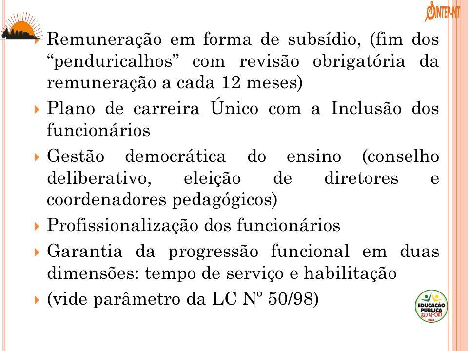 Remuneração em forma de subsídio, (fim dos penduricalhos com revisão obrigatória da remuneração a cada 12 meses)