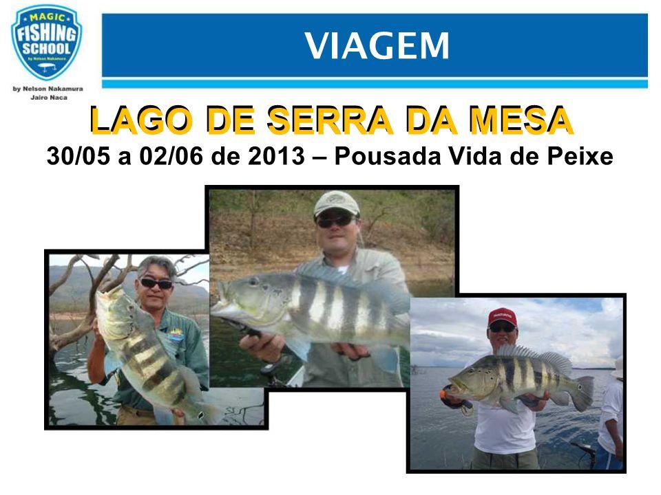 LAGO DE SERRA DA MESA 30/05 a 02/06 de 2013 – Pousada Vida de Peixe
