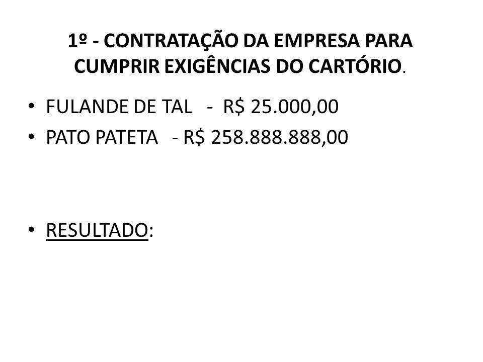 1º - CONTRATAÇÃO DA EMPRESA PARA CUMPRIR EXIGÊNCIAS DO CARTÓRIO.
