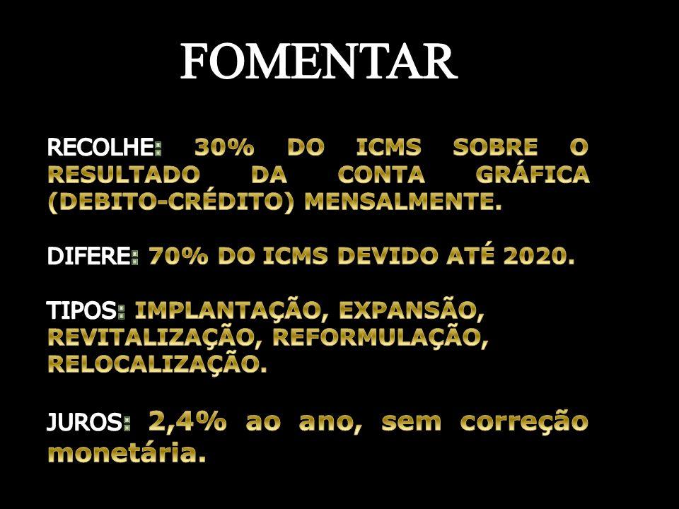 FOMENTAR RECOLHE: 30% DO ICMS SOBRE O RESULTADO DA CONTA GRÁFICA (DEBITO-CRÉDITO) MENSALMENTE. DIFERE: 70% DO ICMS DEVIDO ATÉ 2020.