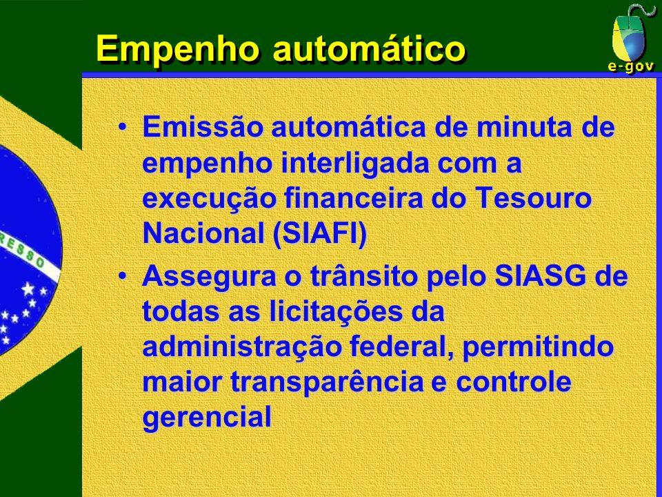 Empenho automáticoEmissão automática de minuta de empenho interligada com a execução financeira do Tesouro Nacional (SIAFI)