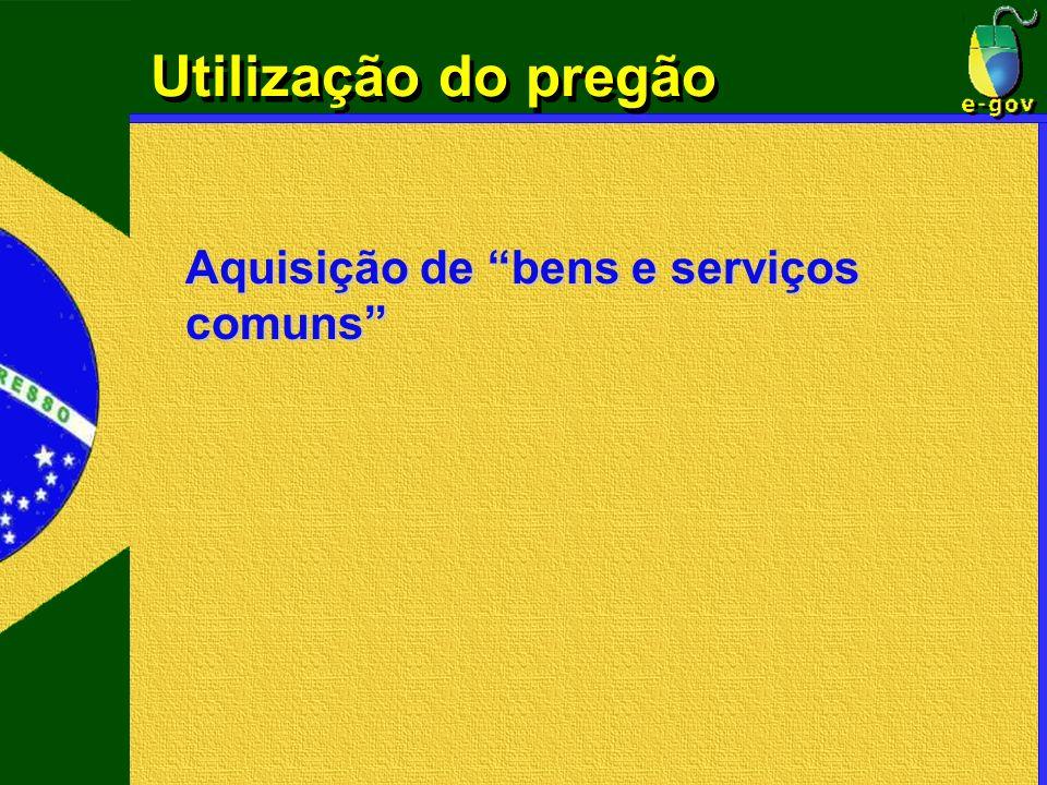 Utilização do pregão Aquisição de bens e serviços comuns