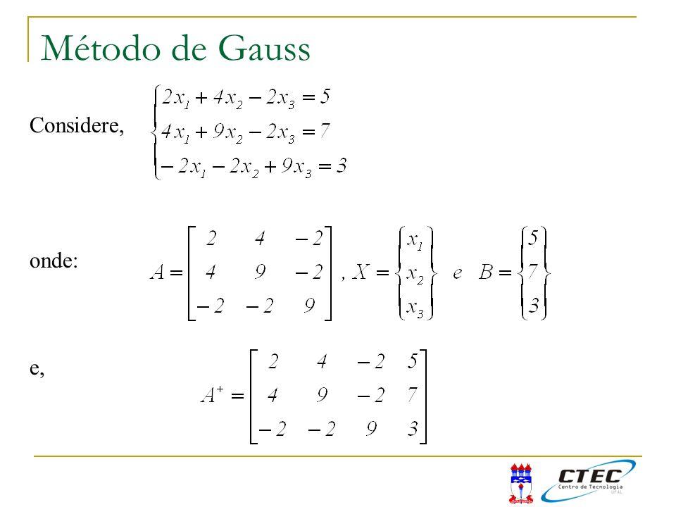 Método de Gauss Considere, onde: e,